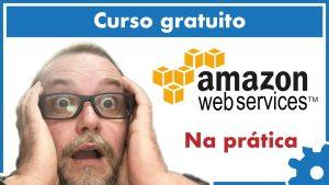 Amazon Web Services (AWS) - CURSO GRÁTIS