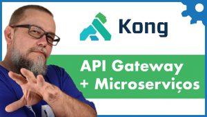 API Gateway e Service Discovery com Kong/NGinx para Microserviços