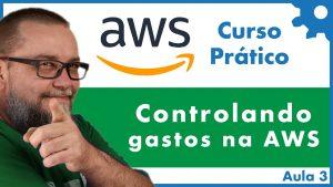 Como controlar e reduzir custos na AWS