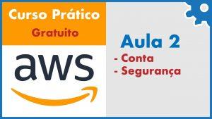Criação e Configuração da Conta AWS - Curso Gratuito Amazon Web Services na Prática