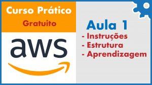 O que é AWS e como aprender mais com o Curso Gratuito Amazon Web Services na Prática - Aula 01
