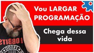Quer Desistir da Programação? Então, assista esse vídeo!