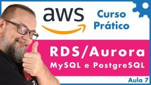 AWS RDS Aurora criando Banco de Dados MySQL com backup, segurança e parametrizações