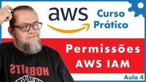 Usuários, Roles e Permissões de Acesso AWS IAM