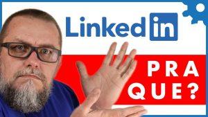 O que é LinkedIn e qual a importância dele para sua carreira como Programador?