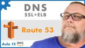 AWS Route 53 | Curso AWS na Prática - Aula 12